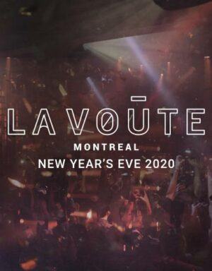 Montreal New Years Eve NYE Tickets Events Party Parties 2022 La Voute